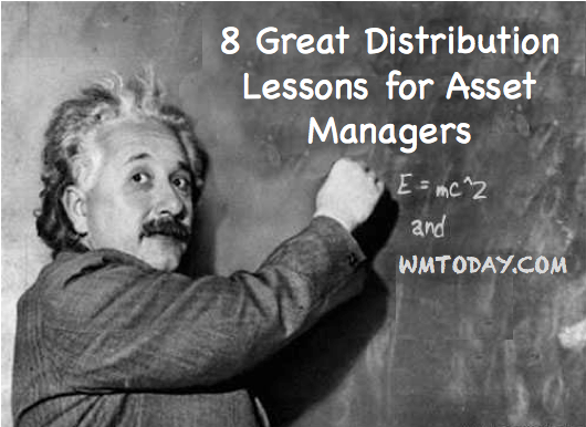 einstein 8 lessons - 8 Great Distribution Lessons for Asset Managers